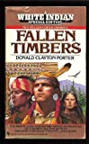 Fallen Timbers (White Indian Series, No. 19) (0553284746) by Donald Clayton Porter