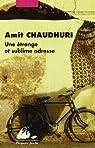 Une étrange et sublime adresse par Chaudhuri