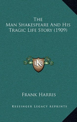 The Man Shakespeare and His Tragic Life Story (1909)