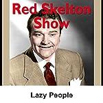 Red Skelton: Lazy People | Red Skelton