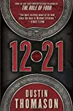 12.21: A Novel (0385341407) by Thomason, Dustin