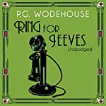 Ring for Jeeves (       UNABRIDGED) by P.G. Wodehouse Narrated by Nigel Lambert