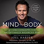 Mind Your Body: 4 Weeks to a Leaner, Slimmer, Healthier YOU in Just 15 Minutes a Day | Joel Harper