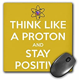 3dRose LLC 8 x 8 x 0.25 Inches Mouse Pad, Think Like A Proton and Stay Positive Yellow Science Teacher (mp_173352_1)