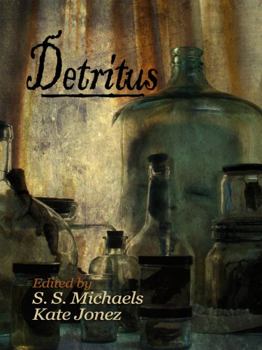 Kate Jonez and S.S. Michaels present 'Detritus' [Kindle Edition] by Various Authors