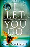 I Let You Go Paperback - 7 May 2015 by Clare Mackintosh