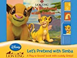 img - for Disney Lion King: Let's Pretend with Simba (Play-a-Sound Book and cuddly Simba) book / textbook / text book