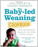Cover of The Baby-led Weaning Cookbook by Gill Rapley Tracey Murkett 0091935288