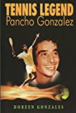 img - for Tennis Legend Pancho Gonzalez book / textbook / text book