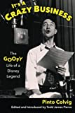 img - for It's a Crazy Business: The Goofy Life of a Disney Legend book / textbook / text book