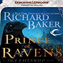 Prince of Ravens: A Jack Ravenwild Novel (       UNABRIDGED) by Richard Baker Narrated by Paul Boehmer