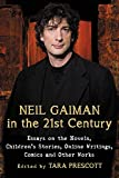img - for Neil Gaiman in the 21st Century: Essays on the Novels, Children's Stories, Online Writings, Comics and Other Works book / textbook / text book