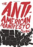 The Anti-American Manifesto (1583229337) by Rall, Ted