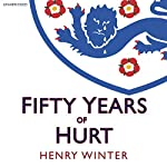 Fifty Years of Hurt | Henry Winter