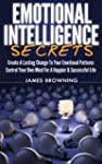 Emotional Intelligence Secrets: Creat...