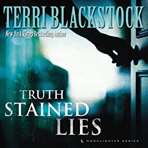 Truth-Stained Lies: Moonlighter, Book 1 | [Terri Blackstock]