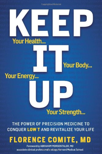 Keep It Up: The Power Of Precision Medicine To Conquer Low T And Revitalize Your Life! front-526259