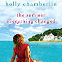 The Summer Everything Changed Audiobook by Holly Chamberlin Narrated by Eileen Stevens
