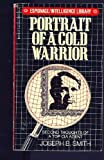 Portrait of a Cold Warrior (034529839X) by Smith, Joseph B.