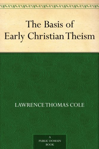The Basis of Early Christian Theism PDF