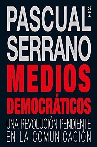 Medios democráticos. Una revolución pendiente en la comunicación (Investigación)