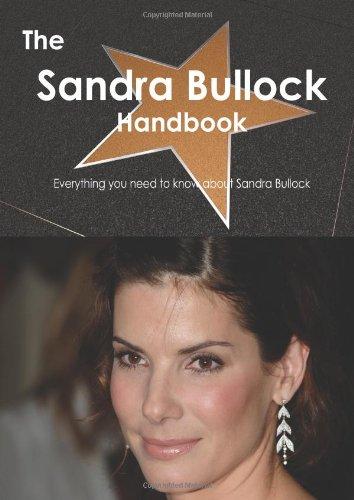 The Sandra Bullock Handbook - Everything you need to know about Sandra Bullock