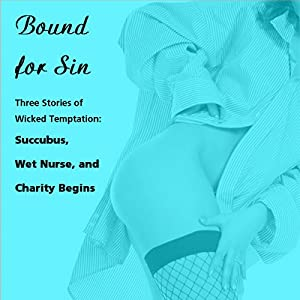 Bound for Sin: Three Stories of Wicked Temptation Audiobook