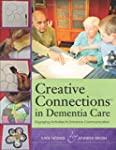 Creative Connections in Dementia Care...