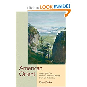 Imagining the East from the Colonial Era Through the Twentieth Century -  David Weir