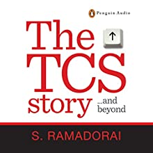 The TCS Story (       UNABRIDGED) by Subramaniam Ramadorai Narrated by Anil Cherian Mani