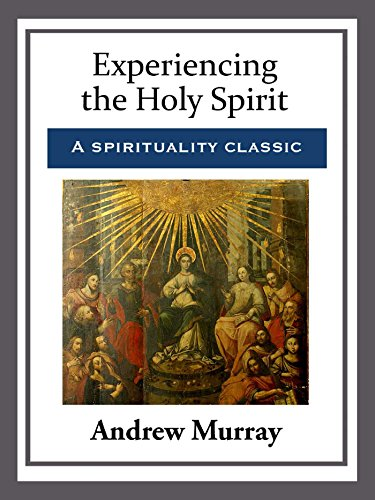 Experiencing the holy spirit andrew murray