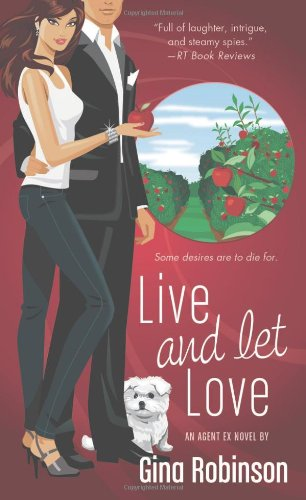 Image of Live and Let Love: An Agent Ex Novel