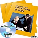 HOW TO COPE WITH DIFFICULT PEOPLE AT WORK * AN ENHANCED MP3 CD AUDIO GUIDE