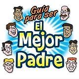 Guaia Para Serel Mejor Padre by Happy Family (2012-04-24?