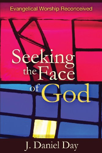 Seeking the Face of God: Evangelical Worship Reconceived