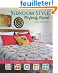 Bedroom Style, Perfectly Pieced: 5 St...
