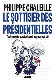 Le sottisier des présidentielles