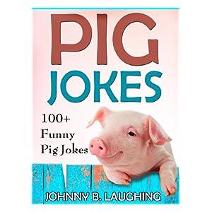 Children Books Funny Pig Jokes For Kids 100 And