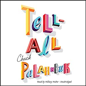 Tell-All | [Chuck Palahniuk]