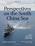 Perspectives on the South China Sea: Diplomatic, Legal, and Security Dimensions of the Dispute (CSIS Reports)