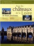 echange, troc Gilles Du Pontavice - Tous les châteaux de la Loire et leurs environs