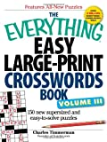 The Everything Easy Large-Print Crosswords Book, Volume III: 150 New Supersized and Easy-To-Solve Puzzles: 3 (Everything Series) Charles Timmerman