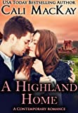 A Highland Home: A Contemporary Romance (The Highland Heart Series, Book 2)