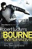Robert Ludlum's The Bourne Imperative: The Bourne Saga: Book Ten (Jason Bourne 10)