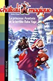 """Afficher """"Le Château magique n° 5 La Princesse Anastasia et la terrible Baba Yaga"""""""