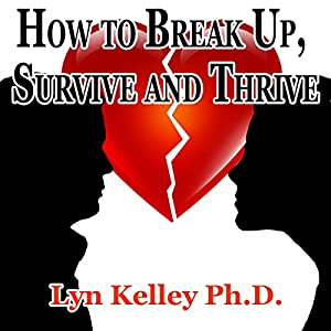 How to Break Up, Survive, and Thrive Audiobook
