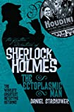 Daniel Stashower The Further Adventures of Sherlock Holmes: The Ectoplasmic Man