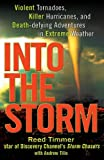 img - for Into the Storm: Violent Tornadoes, Killer Hurricanes, and Death-Defying Adventures in Extreme Weather book / textbook / text book