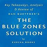 The Blue Zones Solution by Dan Buettner: Key Takeaways, Analysis, & Review |  Eureka Books