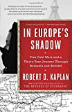 img - for In Europe's Shadow: Two Cold Wars and a Thirty-Year Journey Through Romania and Beyond book / textbook / text book